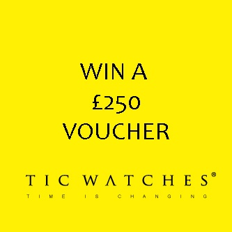 Win a £250 Voucher to Spend at Tic Watches